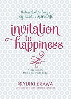 Invitation to Happiness: 7 Inspirations from Your Inner Angel (Kindle)