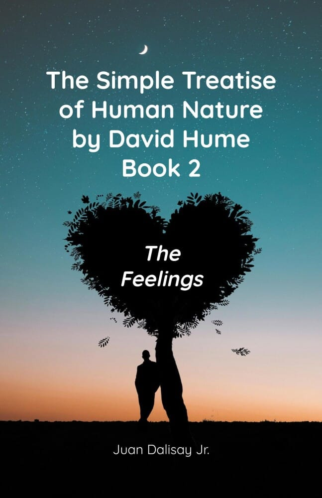 The Simple Treatise of Human Nature Book 2: The Feelings